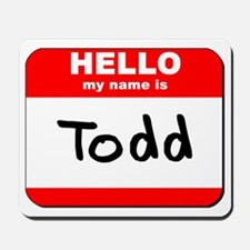 Hello my name is Todd Mousepad