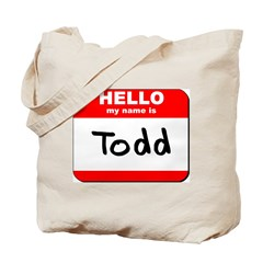 Hello my name is Todd Tote Bag