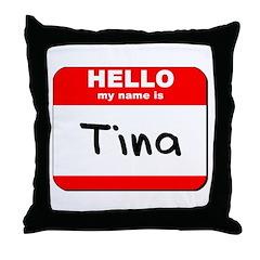 Hello my name is Tina Throw Pillow