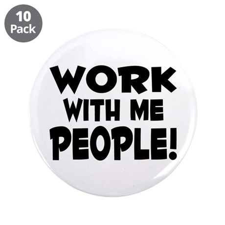 """Work People 3.5"""" Button (10 pack)"""