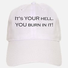 Hell is Your Invention Baseball Baseball Cap