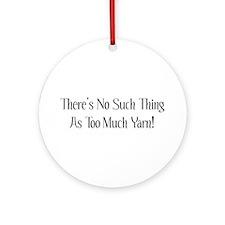 Too Much Yarn Ornament (Round)