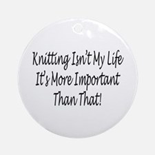 Knitting Is My Life Ornament (Round)