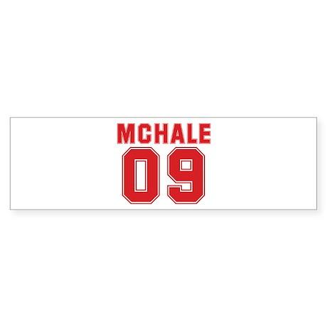 MCHALE 09 Bumper Sticker