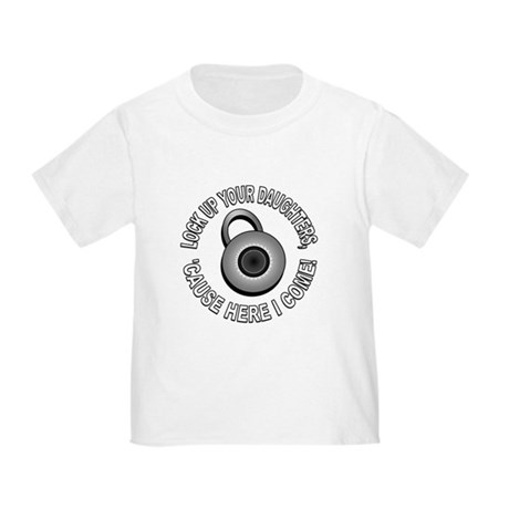 Lock Up Your Daughters 5A Toddler T-Shirt