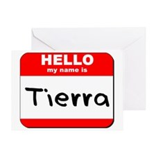 Hello my name is Tierra Greeting Card