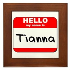Hello my name is Tianna Framed Tile
