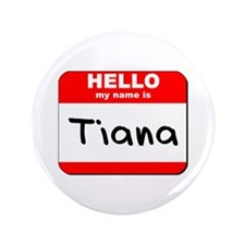 "Hello my name is Tiana 3.5"" Button"