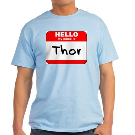 Hello my name is Thor Light T-Shirt