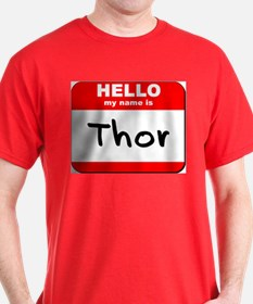 Hello my name is Thor T-Shirt