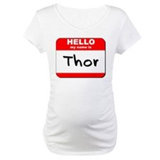 Hello my name is Thor Shirt