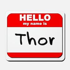Hello my name is Thor Mousepad