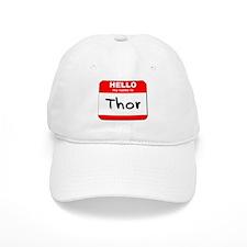 Hello my name is Thor Baseball Cap