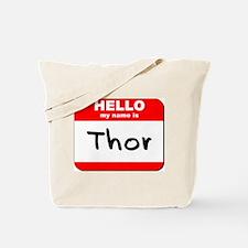 Hello my name is Thor Tote Bag