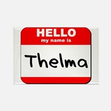 Hello my name is Thelma Rectangle Magnet