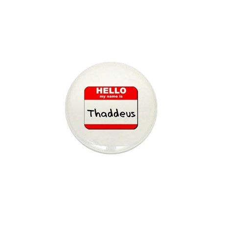 Hello my name is Thaddeus Mini Button (10 pack)