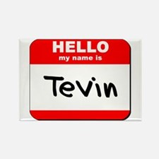Hello my name is Tevin Rectangle Magnet