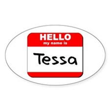 Hello my name is Tessa Oval Decal