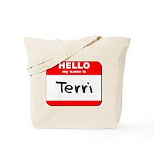 Hello my name is Terri Tote Bag
