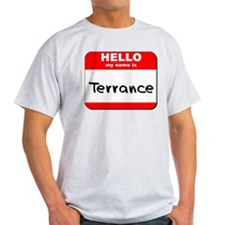 Hello my name is Terrance T-Shirt