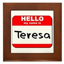 Hello my name is Teresa Framed Tile