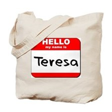 Hello my name is Teresa Tote Bag