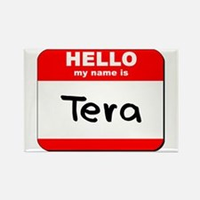 Hello my name is Tera Rectangle Magnet