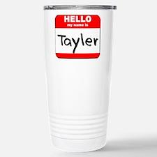 Hello my name is Tayler Stainless Steel Travel Mug