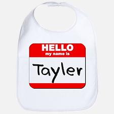 Hello my name is Tayler Bib