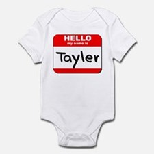 Hello my name is Tayler Infant Bodysuit