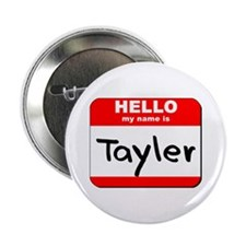 """Hello my name is Tayler 2.25"""" Button"""