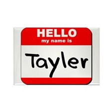Hello my name is Tayler Rectangle Magnet