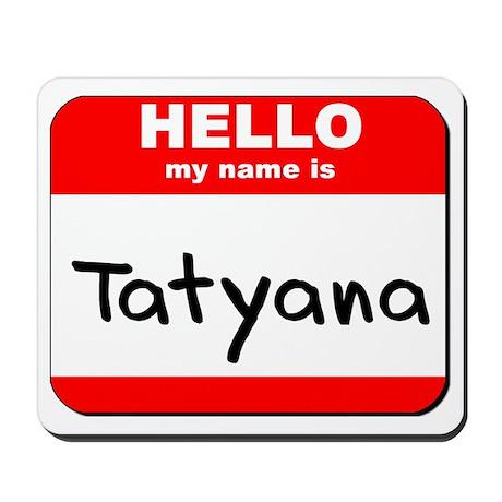 Hello my name is Tatyana Mousepad