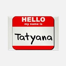 Hello my name is Tatyana Rectangle Magnet