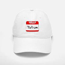 Hello my name is Tatum Baseball Baseball Cap