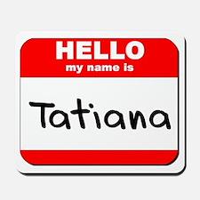 Hello my name is Tatiana Mousepad