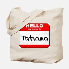Hello my name is Tatiana Tote Bag