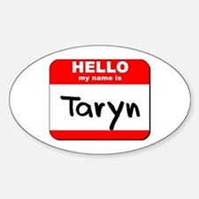 Hello my name is Taryn Oval Decal