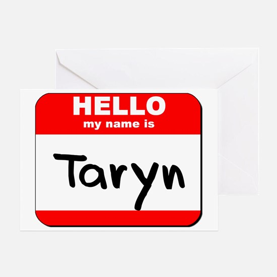 Hello my name is Taryn Greeting Card