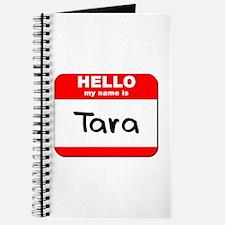 Hello my name is Tara Journal