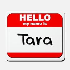 Hello my name is Tara Mousepad