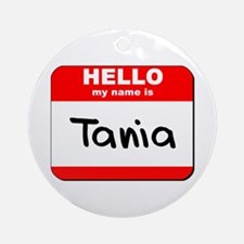 Hello my name is Tania Ornament (Round)