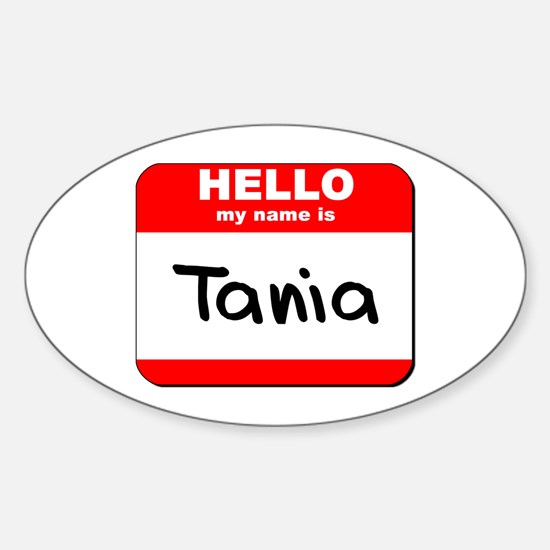 Hello my name is Tania Oval Decal