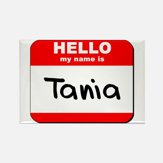 Hello my name is Tania Rectangle Magnet