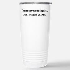 I'm No Gynecologist Travel Mug