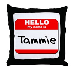 Hello my name is Tammie Throw Pillow