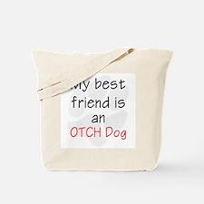 My best friend is an OTCH dog Tote Bag