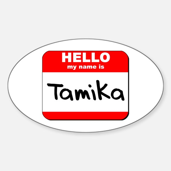 Hello my name is Tamika Oval Decal