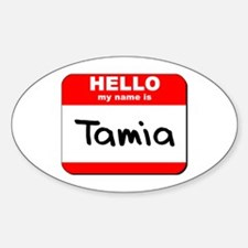 Hello my name is Tamia Oval Decal