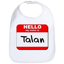 Hello my name is Talan Bib